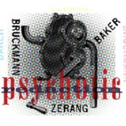 Baker/Bruckmann/Zerang: Psychotic Redaction :: Multikulti Project 015 (2011)