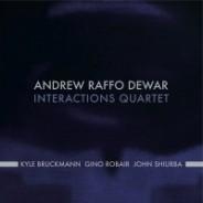 Andrew Raffo Dewar: Interactions Quartet :: Rastascan (2013)